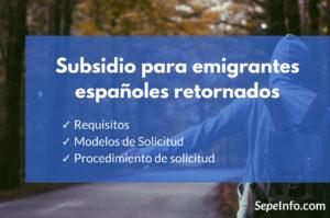 subsidio emigrantes españoles retornados